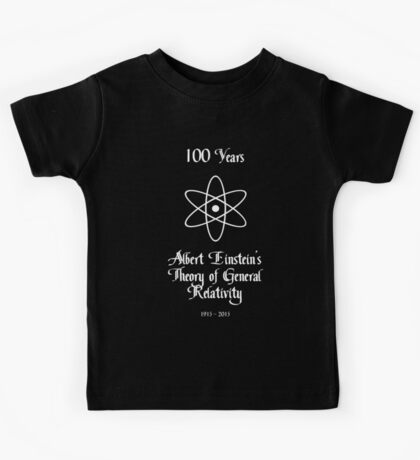 100 Year Anniversary Albert Einstein's Theory of General Relativity Kids Tee