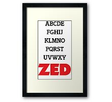 It's Zed. Framed Print