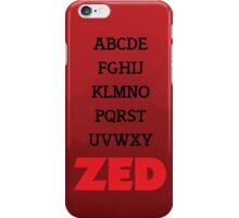 It's Zed. iPhone Case/Skin
