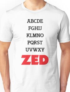 It's Zed. Unisex T-Shirt