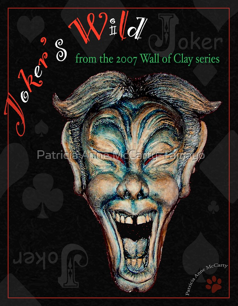 """WALL of CLAY: """"Joker's Wild"""" by Patricia Anne McCarty-Tamayo"""