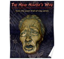 """WALL of CLAY: """"The Head Hunter's Wife"""" Poster"""