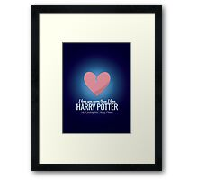 I Love You More HP  Framed Print