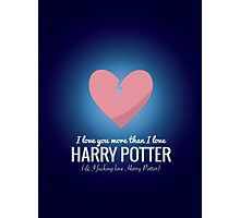 I Love You More HP  Photographic Print
