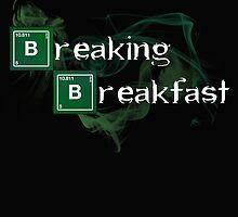 Breaking Breakfast by LiamSux