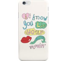 Lips are movin' iPhone Case/Skin