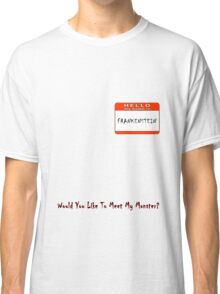 My Name Is ... Frankenstein Classic T-Shirt