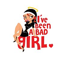 I've Been A Bad Girl Photographic Print