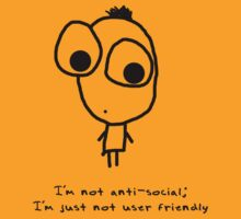 I'm not anti-social; I'm just not user friendly by Lisa Jones Caldwell