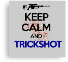Keep Calm And Trickshot ! Canvas Print