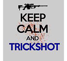 Keep Calm And Trickshot ! Photographic Print