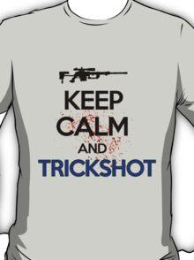 Keep Calm And Trickshot ! T-Shirt