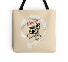 Be yourself, everyone is taken Tote Bag