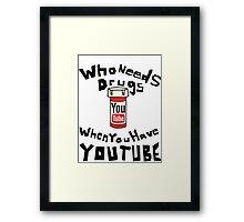 Drugs & YouTube Framed Print