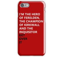 Dragon Age get over it iPhone Case/Skin