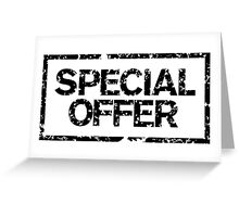 Special Offer (Black) Greeting Card