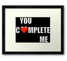 You Complete Me (HIS of His and Hers) Framed Print