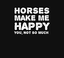 """Horses make me happy. You, not so much"". Hoodie"