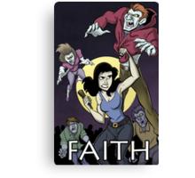 Have a Little Faith - Buffy Inspired Art Canvas Print
