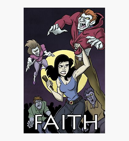 Have a Little Faith - Buffy Inspired Art Photographic Print