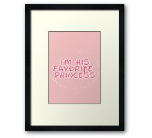 I'm His Favorite Princess (Hers of the His and Hers) Framed Print