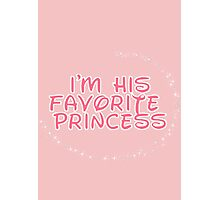 I'm His Favorite Princess (Hers of the His and Hers) Photographic Print