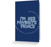 I'm Her Favorite Prince (His of the His and Hers) Greeting Card