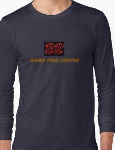 RR - Damn fine coffee Long Sleeve T-Shirt