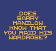Breakfast Club - Does Barry Manilow Know That You Raid His Wardrobe? by scatman