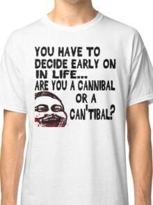 Are You a Cannibal - humor Classic T-Shirt