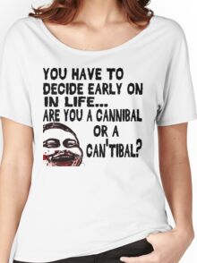 Are You a Cannibal - humor Women's Relaxed Fit T-Shirt