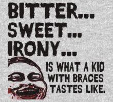 Bitter Sweet Irony T-Shirt