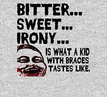 Bitter Sweet Irony Unisex T-Shirt