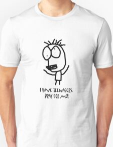 I have teenagers. Pray for me. Men T-Shirt