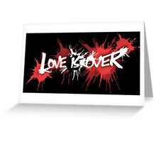 Love is Over Greeting Card