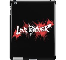 Love is Over iPad Case/Skin