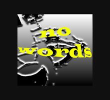 NO WORDS Unisex T-Shirt