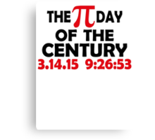 THE PI DAY OF THE CENTURY Canvas Print