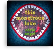 This Monstrous Love Canvas Print