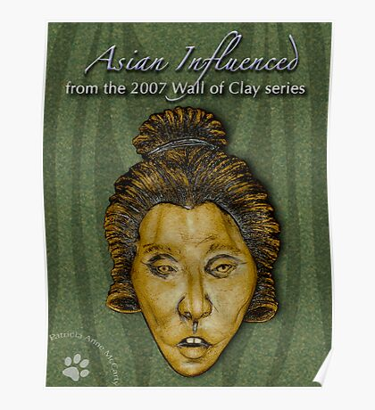 """WALL of CLAY: """"Asian Influenced"""" Poster"""