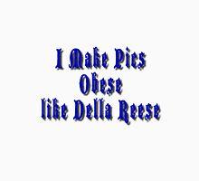 Obese Like Della Reese Unisex T-Shirt