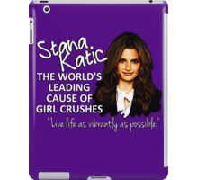 Stana - Leading Cause of Girl Crushes iPad Case/Skin