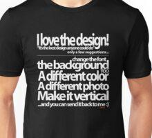I love the design Unisex T-Shirt
