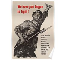 We have just begun to fight!  WWII Poster