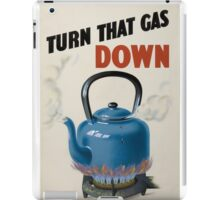 Turn that Gas Down iPad Case/Skin