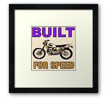 BUILT FOR SPEED-DIRT BIKE Framed Print