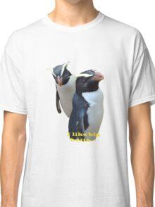 I like big Butts...    TEE Classic T-Shirt