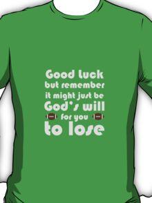 God's Will to Lose at Football T-Shirt