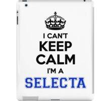 I cant keep calm Im a SELECTA iPad Case/Skin