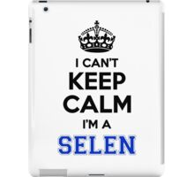 I cant keep calm Im a SELEN iPad Case/Skin